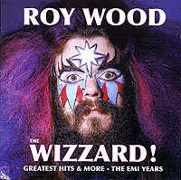 "Roy Wood The Wizzard! Greatest Hits & More The EMI Years Вуд Roy Wood ""The Move"" инфо 8424d."