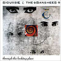 "Siouxsie & The Banshees Through The Looking Glass Исполнитель ""Siouxsie And The Banshees"" инфо 5541f."