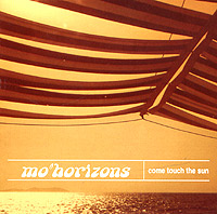 Mo'horizons Come Touch The Sun Серия: Музыка лейбла Stereo Deluxe инфо 5913a.